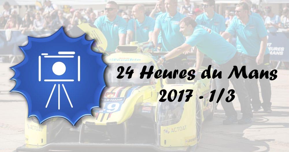 24H Mans 2017 - Le programme - 1/3