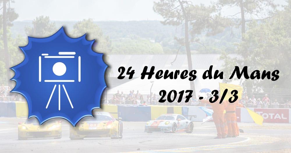 24H Mans 2017 - La Course - 3/3