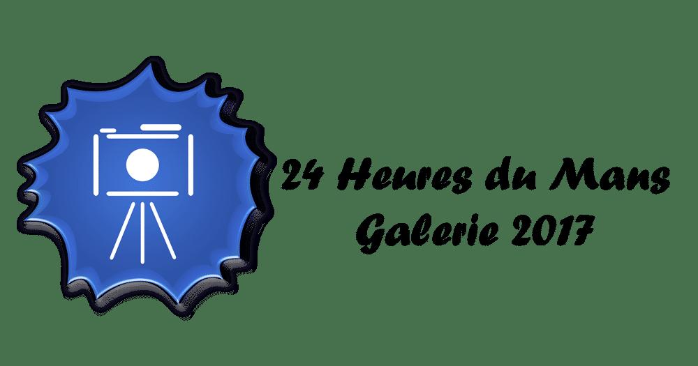 Galerie de photos des 24H du Mans 2017