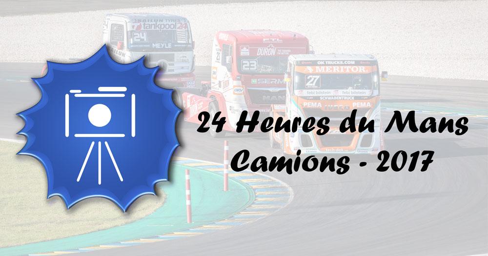 24 Heures du Mans Camion 2017