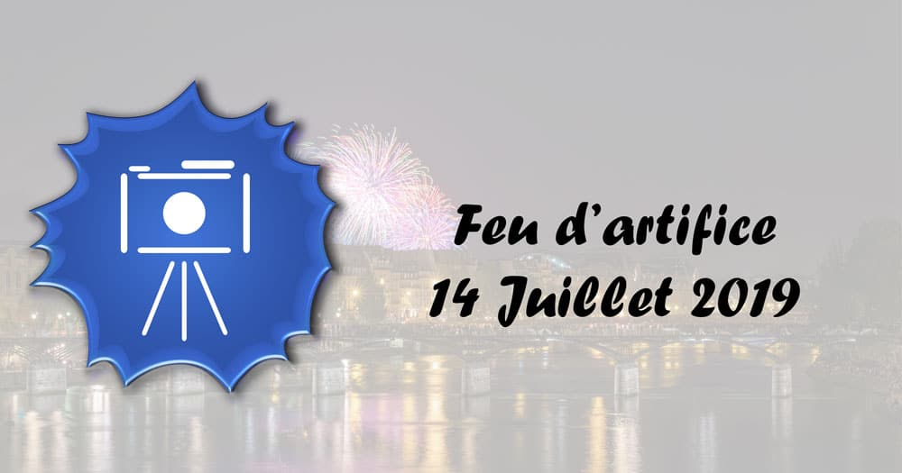 Feu d'artifice – 14 Juillet 2019